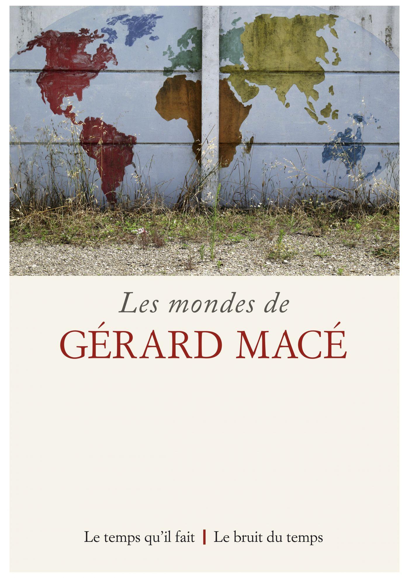 Les Mondes de Gérard Macé